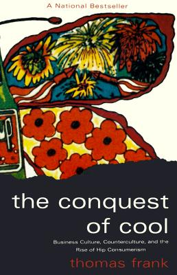 The Conquest of Cool By Frank, Thomas