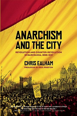 Anarchism and the City By Ealham, Chris