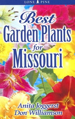 Best Garden Plants for Missouri By Joggerst, Anita/ Williamson, Don